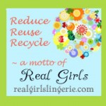 Real Girls lingeire is ecofriendly